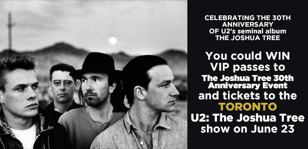 You could WIN tickets to see U2: The Joshua Tree tour in Toronto!